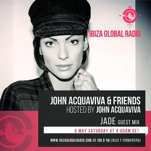 Jade - Ibiza Global Radio Guest Mix (John Aquaviva and friends)