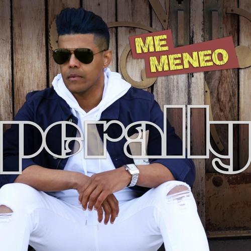 Perally - Me Meneo @CongueroRD @JoseMambo