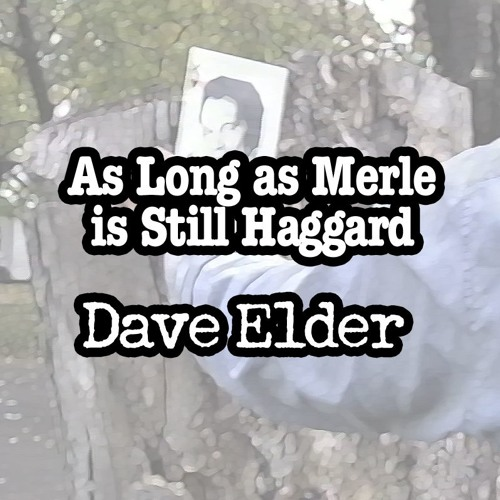 As Long As Merle Is Still Haggard