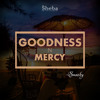 Goodness n Mercy - Smacby