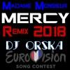 Madame Monsieur - Mercy Remix by Dj Orska -  Eurovision 2018