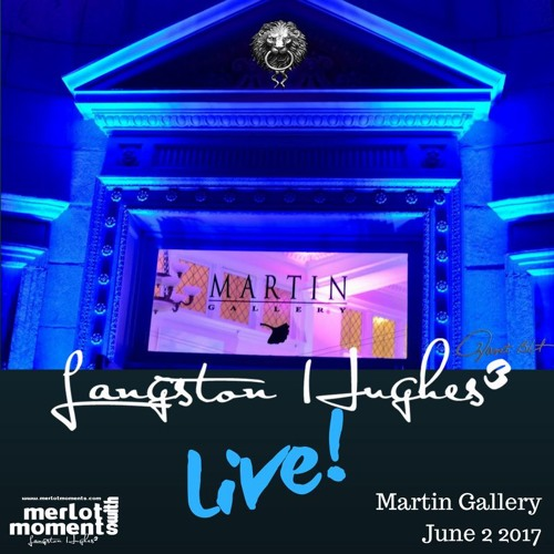 Merlot Moments presents..Langston Hughes III Live from Martin Gallery (6/2/17)