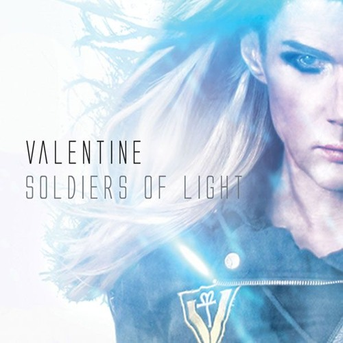VALENTINE - Soldiers Of Light (radio dit)
