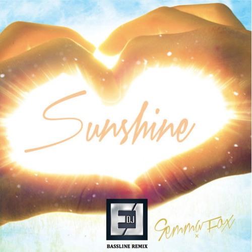 Gemma Fox - Sunshine (DJ EJ Bassline Remix) DJ EJ Special
