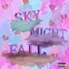 Sky Might Fall