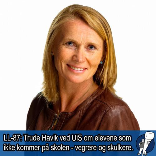 LL-87: Trude Havik og elevene som ikke kommer på skolen