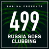 Bobina - Russia Goes Clubbing 499 2018-05-05 Artwork