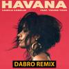 Dabro remix - Camila Cabello - Havana