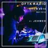 OFTK RADIO SHOW #010 FT JEHWED [FREE DOWNLOAD]