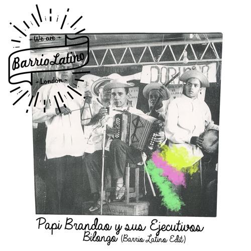 Papi Brandao y sus Ejecutivos - Bilongo (Barrio Latino Edit)