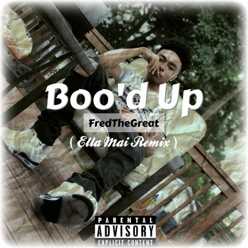 FredTheGreat - Boo'd Up ( Ella Mai Remix )