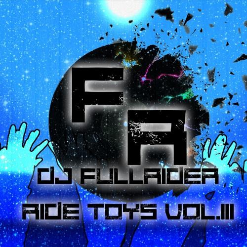 DJ FullRider - Ride Toys Vol.3 (Reupload) (Full Version)