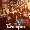 Download Tareefan  Veere Di Wedding  QARAN  Ft. Badshah  Kareena Kapoor Khan Sonam Kapoor Swara  Shikha Mp3