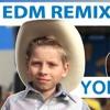 WALMART YODELING KID (MAD MAN EDM REMIX)