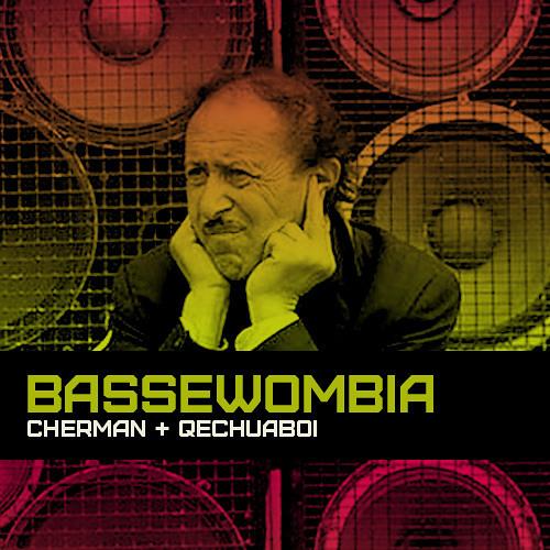 Cherman & Qechuaboi - Bassewombia (radio edit)