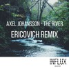 Axel Johansson - The River (Ericovich Remix) [Click 'Buy' for Free Download]