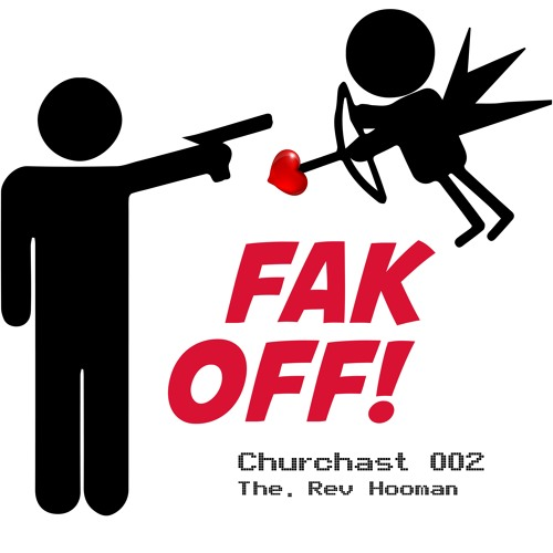 Churchcast 002 | Rev. Hooman | FAK OFF!