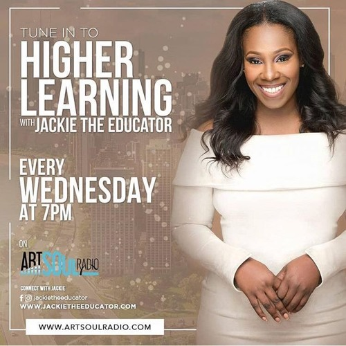 "Episode 2:  Higher Learning w/ Jackie The Educator Featuring ""Skrip"" (AKA Pastor Adriel)"