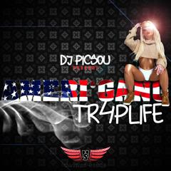 DJ PICSOU - AMERI'GANG TRAPLIFE [1ER FRAPPE] 2018