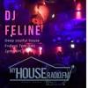 Dj Feline -Deep dope soul afro latin  groove tech - My House Radio FM 4 May 2018