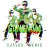 PSY - GANGNAM STYLE ( Shavox Remix ) *FREE DOWNLOAD*