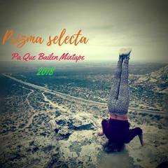 Prizma Selecta Pa Que Bailen Mixtape 2018