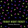 Friday Night Frenzy (Original Mix)
