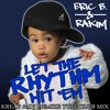 Eric B. & Rakim - Let The Rhythm Hit 'Em (Kreap & DJ Demize Tuff Club Mix) {Free Download}