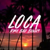 LOCA - Bad Bunny FT. Duki, Cazzu, Khea [SimpleMix] | DURA DJ