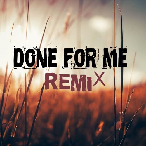 Charlie Puth - Done For Me (feat. Kehlani)  Remix