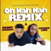 Dj Roger Feat. Roody Roodboy & Franco Love - Oh Nah Nah (Remix) Official Audio