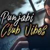 Club Vibes Megamix - Punjabi X Bollywood - Instagram@Kmr.Nav