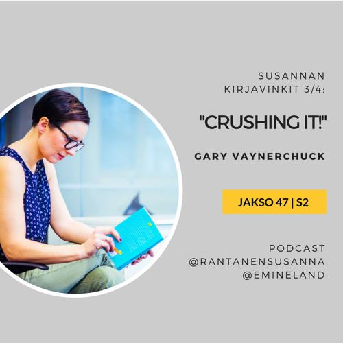 """Esittelyssä Gary Veen """"Crushing it!"""" - yrittäjän henkilöbrändi"""