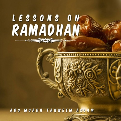 Lessons on Ramadhan