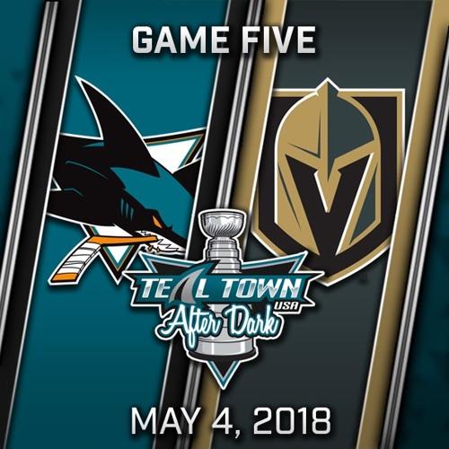 Teal Town USA After Dark (Postgame) West 2nd Round - Game 5 - Sharks @ Golden Knights - 5-4-2018