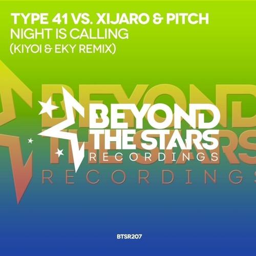 Type 41 vs. XiJaro & Pitch - Night Is Calling (Kiyoi & Eky Remix) *OUT NOW!*
