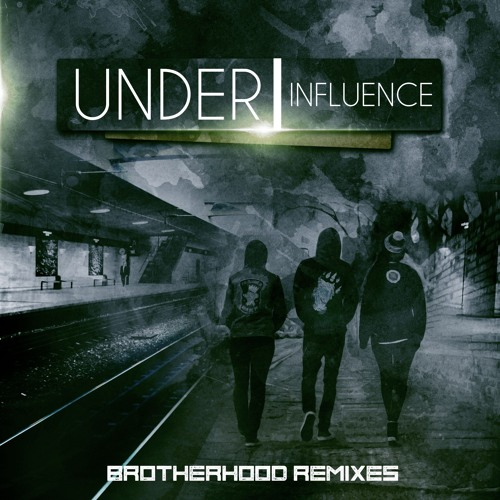 Under Influence - Brotherhood Remixes [CTR029 07.05.18] OUT NOW!