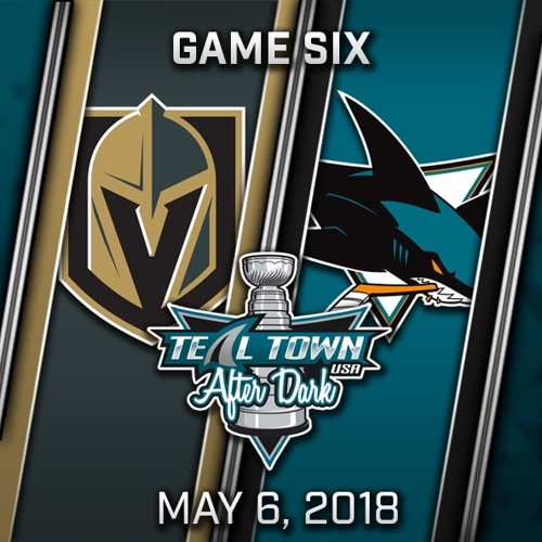 Teal Town USA After Dark (Postgame) West 2nd Round - Game 6 - Sharks vs Golden Knights - 5-6-2018