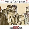 Money (Love Song) [ROOTS]