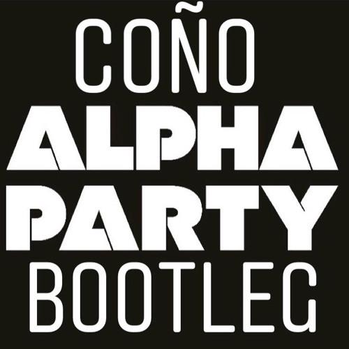 Coño (Alpha Party Dirty Bootleg)
