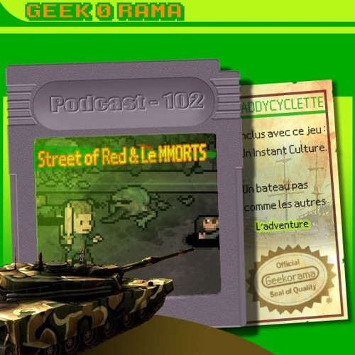 Episode 102 Geek'O'rama - Street of Red & Le MMORTS | L'adventure !