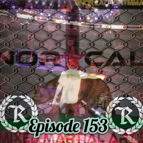 Episode 153: @norcalfightmma Podcast Featuring Josh Paiva
