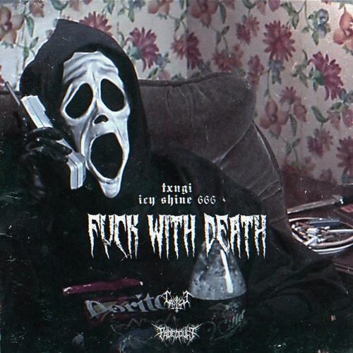 ICY SHINE 666 X TXNGI - FUCK WITH DEATH (prod. JUNIOR FERRARI)