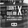 [IDGAX046] I Don't Give An X radio show by Aleksander Great