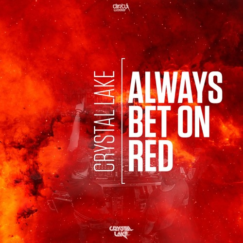 Crystal Lake - Always Bet On Red (Extended Mix)