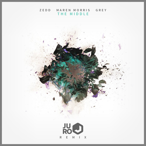 Zedd, Maren Morris & Grey - The Middle (Juro Remix) [PREMIERED BY JUICY M]