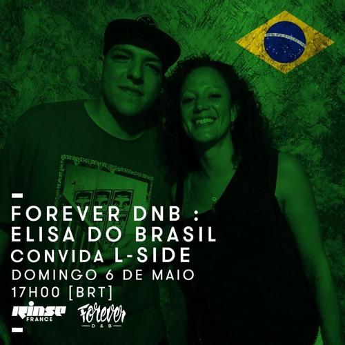 Rinse France - Forever DNB Elisa Do Brasil invite L-Side - 06/05/18