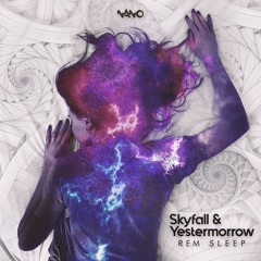 Skyfall & Yestermorrow - Rem Sleep
