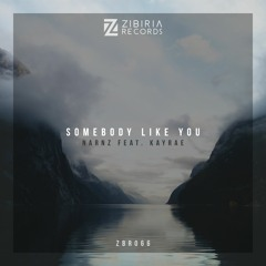 NARNZ feat. Kayrae - Somebody Like You [OUT NOW]