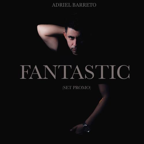 FANTASTIC (Set Promo)